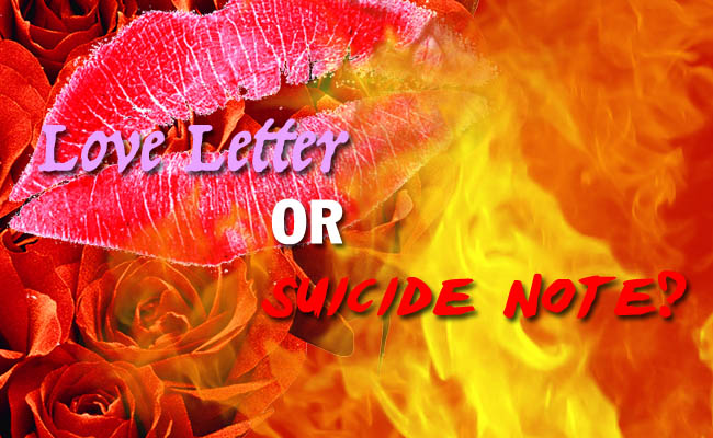 Love Letter or Suicide Note